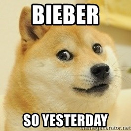 Dogeeeee - bieber so yesterday