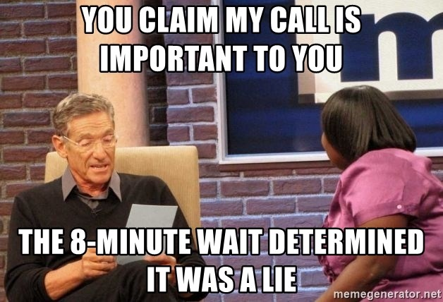 Maury Lie Detector - you claim my call is important to you the 8-minute wait determined it was a lie