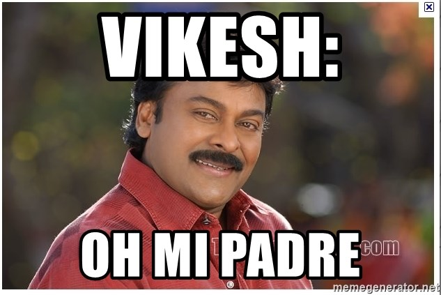 Typical Indian guy - vikesh: oh mi padre