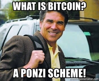 Rick Perry - what is bitcoin? A Ponzi Scheme!