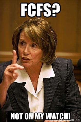 nancy pelosi - fcfs? not on my watch!