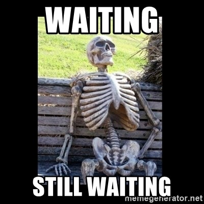 Still Waiting - waiting  still waiting