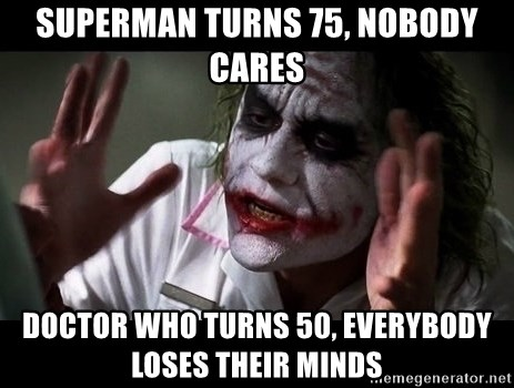 joker mind loss - Superman turns 75, nobody cares Doctor Who turns 50, everybody loses their minds