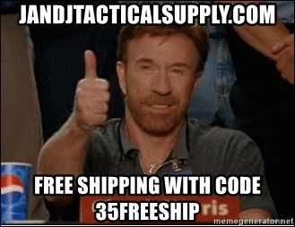 Chuck Norris Approves - jandjtacticalsupply.com Free shipping with code 35freeship