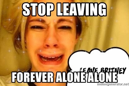 leave britney alone - Stop leaving forever alone alone