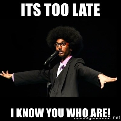 AFRO Knows - its too late i know you who are!