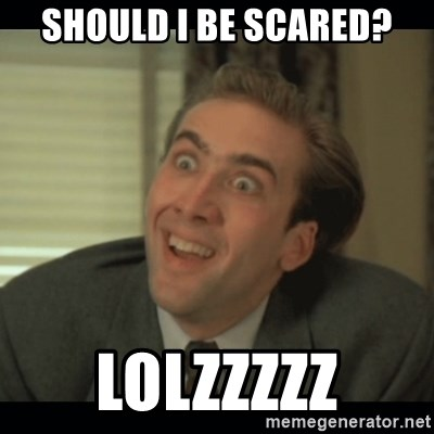 Nick Cage - Should I be scared? LOLZZZZZ