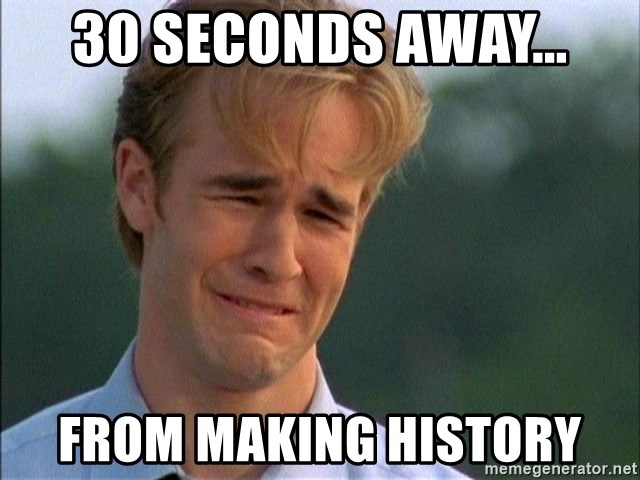 Dawson Crying - 30 seconds away... From making history