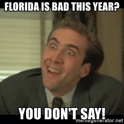 Nick Cage - Florida is bad this year? You don't say!