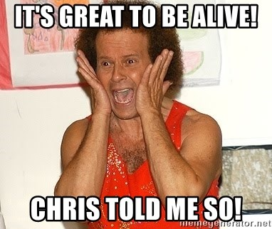 Richard Simmons Screaming - It's great to be alive! Chris told me so!