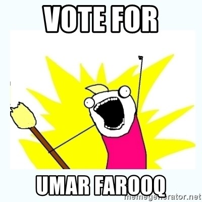 All the things - VOTE FOR UMAR FAROOQ