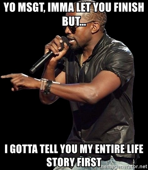 Kanye West - Yo MSgt, imma let you finish but... i gotta tell you my entire life story first