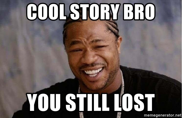 XZIBITHI - cOOL STORY BRO YOU STILL LOST