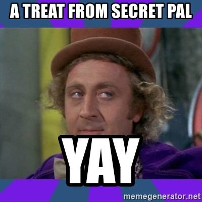 A Treat From Secret Pal Yay Sarcastic Wonka Meme Generator Celebrate, cheer, cheerleading, droopy, meh, sarcastic, wave flag, woo hoo, yay. a treat from secret pal yay sarcastic