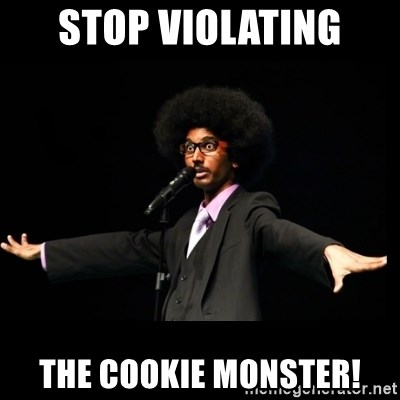 AFRO Knows - stop violating the cookie monster!