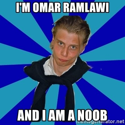 Typical Mufaren - I'm omar ramlawi and i am a noob