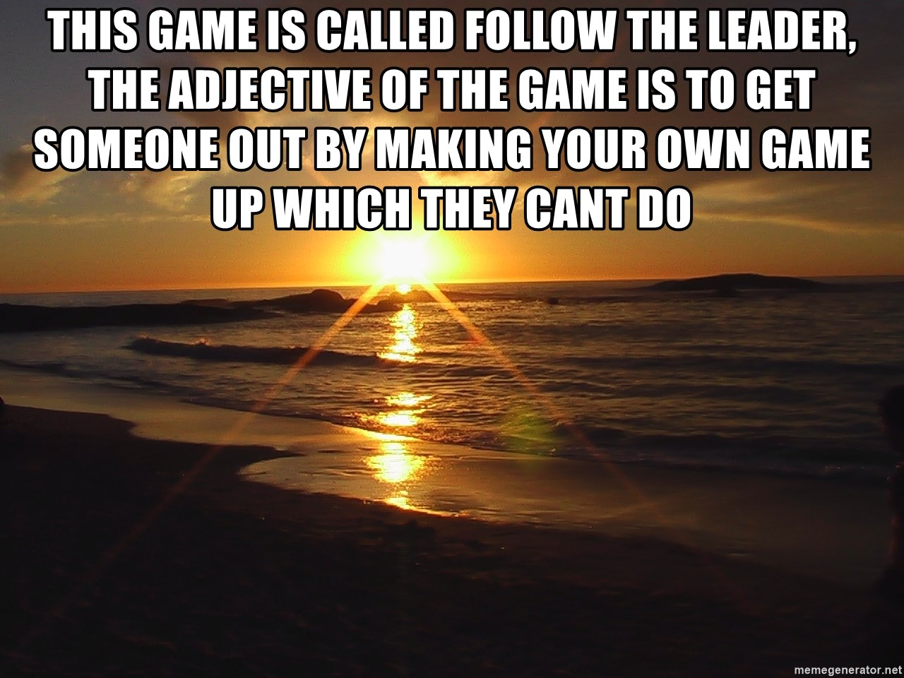 this game is called follow the leader, the adjective of the