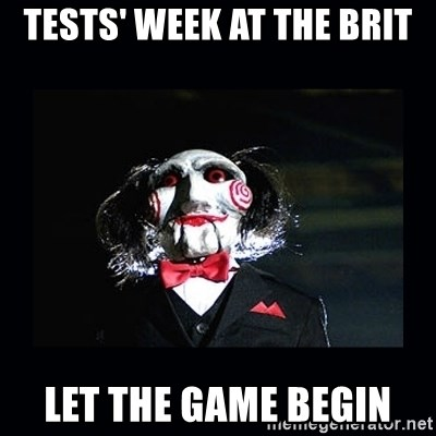 saw jigsaw meme - tests' week at the brit let the game begin