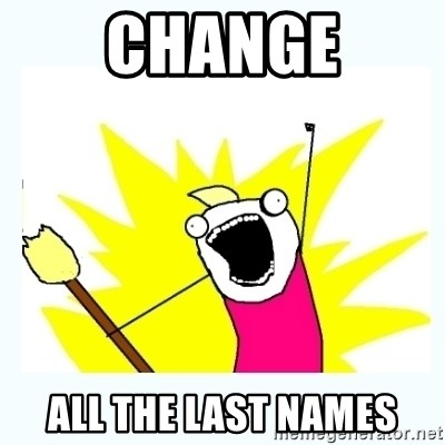 All the things - change all the last names