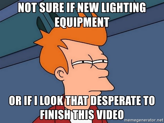 Futurama Fry - not sure if new lighting equipment or if i look that desperate to finish this video