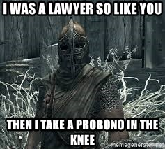 Arrow to the Knee Skyrim - I was a lawyer so like you Then I take a probono in the knee