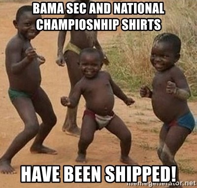 Dancing African Kid - Bama Sec and national champiosnhip shirts  have been shipped!