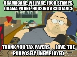 South Park Wow Guy - obamacare, welfare, food stamps, obama phone, housing assistance thank you tax payers      love: the purposely unemployed