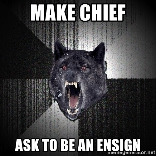 Insanity Wolf - Make Chief ask to be an ensign