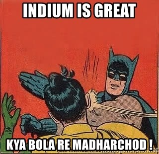 batman slap robin - Indium is Great Kya Bola re madharchod !