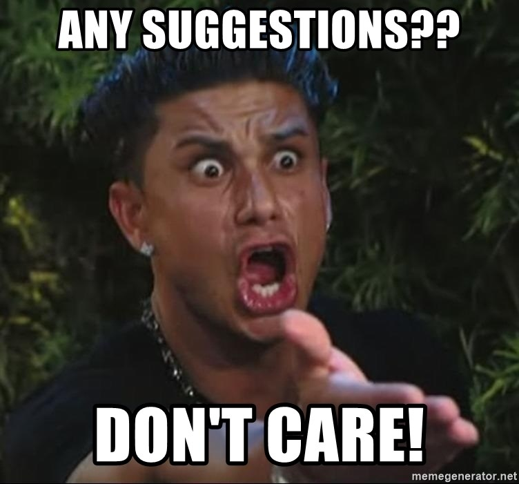 Pauly D - Any suggestions?? Don't Care!