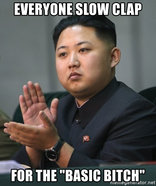 """Kim Jong Un clapping - Everyone Slow clap  for the """"basic bitch"""""""