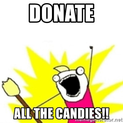 x all the y - Donate  all the candies!!