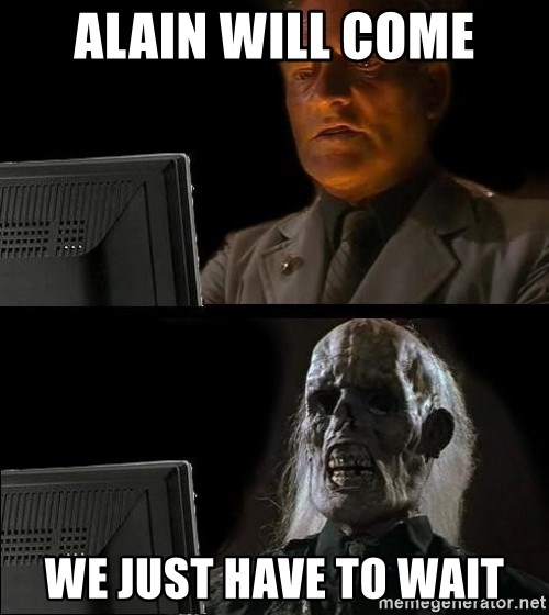 Waiting For - Alain will come we just have to wait
