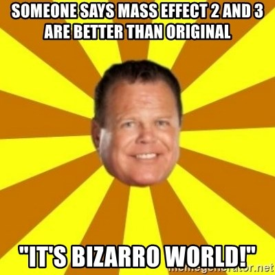 """Jerry Lawler - Someone Says Mass Effect 2 and 3 are better than Original """"It's Bizarro World!"""""""