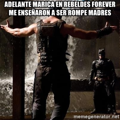 Bane Let the Games Begin - adelante marica en rebeldes forever me enseñaron a ser rompe madres
