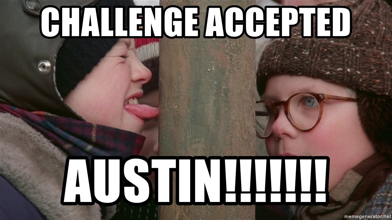 Christmas Story Meme.Challenge Accepted Austin Christmas Story Meme