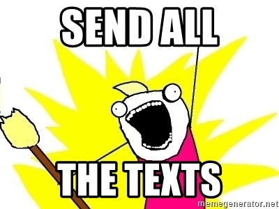 X ALL THE THINGS - Send all the texts