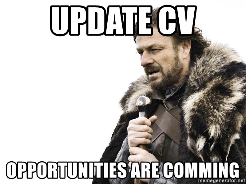 Update Cv Opportunities Are Comming Winter Is Coming Meme Generator