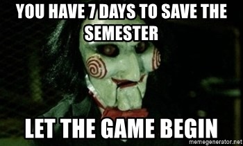 Jigsaw 12 - You have 7 days to save the semester let the game begin