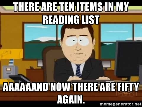 south park aand it's gone - There are ten items in my reading list AAAAAAnd now there are fifty again.