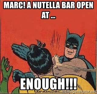 batman slap robin - Marc! a nutella bar open at ... ENOUGH!!!