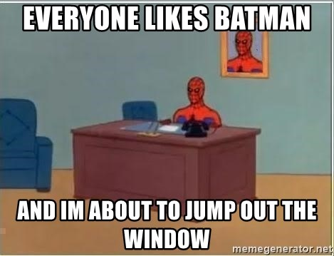 Spiderman Desk - everyone likes batman and im about to jump out the window