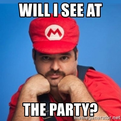 SUPERSEXYMARIO - will i see at  the party?