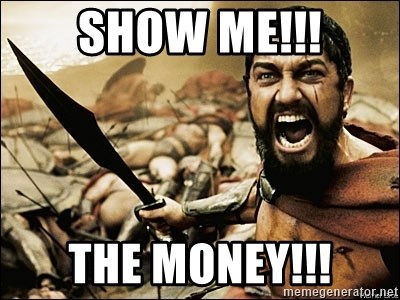 This Is Sparta Meme - SHOW ME!!! the money!!!
