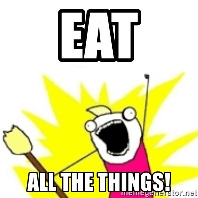 x all the y - Eat All the things!