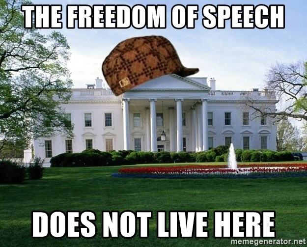 scumbag whitehouse - the freedom of speech does not live here