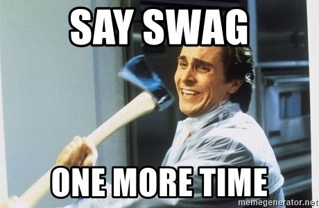 american psycho - say swag one more time