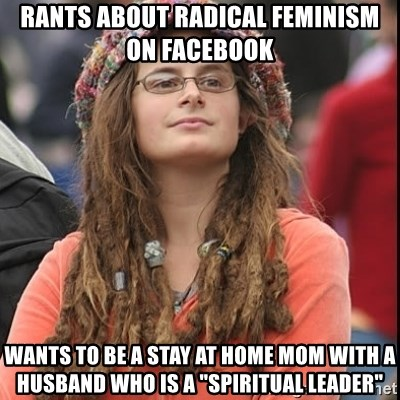 Rants About Radical Feminism On Facebook Wants To Be A Stay