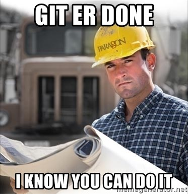 construction worker build - git er done i know you can do it