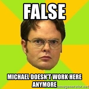 Courage Dwight - FALSE mICHAEL DOESN'T WORK HERE ANYMORE